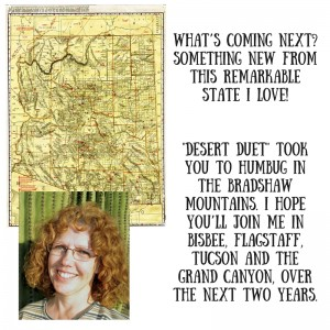 What's coming next-Something new from this remarkable 'new' state! Desert Duet took you to Humbug